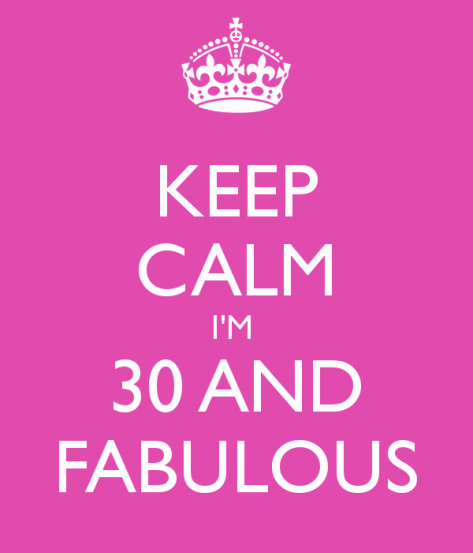 keep-calm-i-m-30-and-fabulous-1