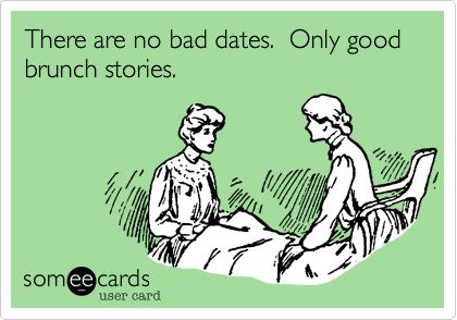 no bad dates just brunch stories