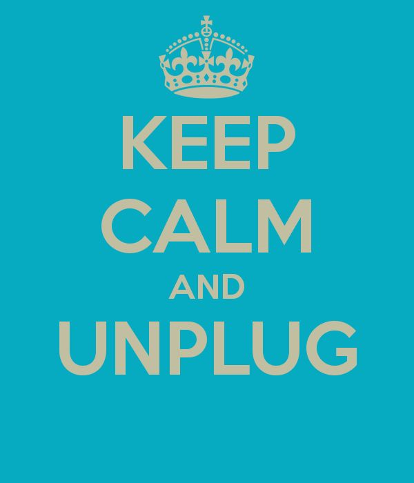 keep-calm-and-unplug